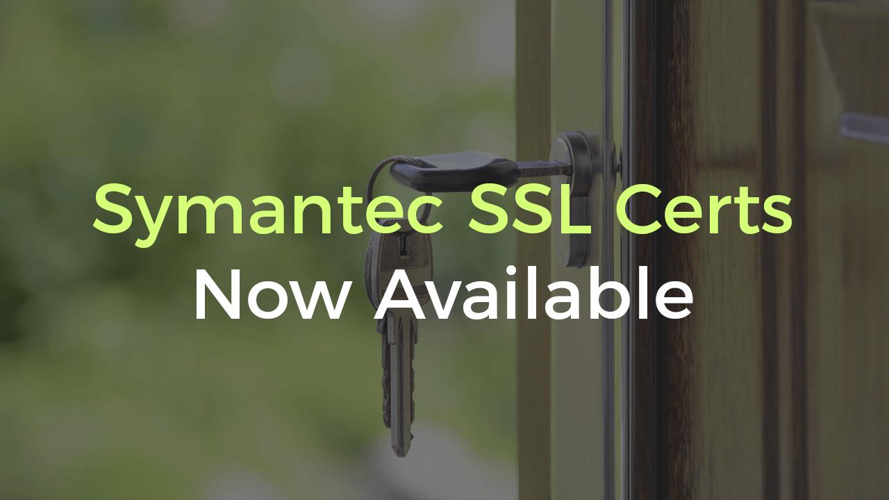 Symantec SSL Certs Now Available