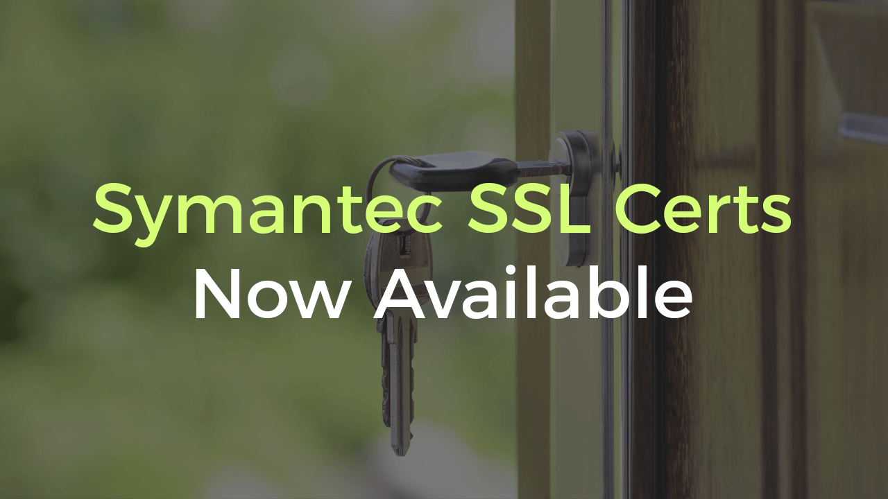Symantec SSL Certs Now Available